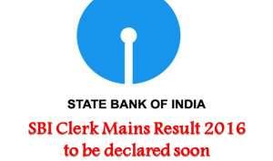 नवंबर तक घोषित होंगे SBI Clerk Mains 2016 के परिणाम