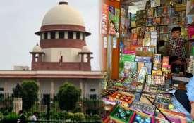 देशभर में पटाखों की बिक्री होगी या नहीं, सुप्रीम कोर्ट का अहम फैसला आज- India TV