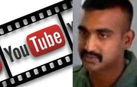 YouTube removes videos of IAF pilot Abhinandan Varthaman after IT ministry directive- India TV