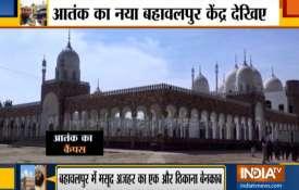 मसूद अजहर की सल्तनत फिर से आबाद, देखिए आतंक का नया बहावलपुर केंद्र- India TV