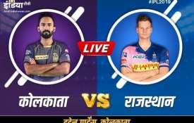 लाइव क्रिकेट स्ट्रीमिंग, कोलकाता नाइट राइडर्स बनाम राजस्थान रॉयल्स IPL 2019, KKR vs RR ऑनलाइन स्ट्री- India TV