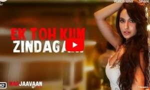 Ek Toh Kum Zindagani Song out: एक और गाने का रीमेक हुआ रिलीज, नोरा फतेही ने दिखाए शानदार मूव्स