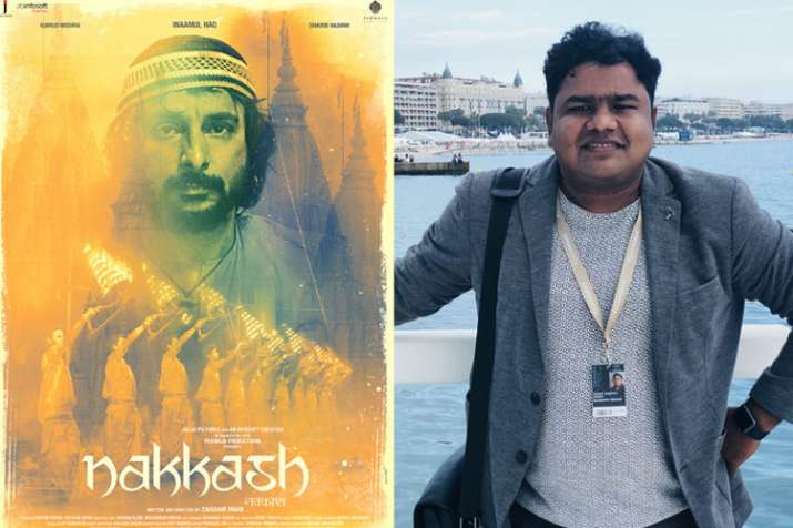 Nakkash launched at Cannes Film Festival 2018 and director Zaigham Imam- India TV