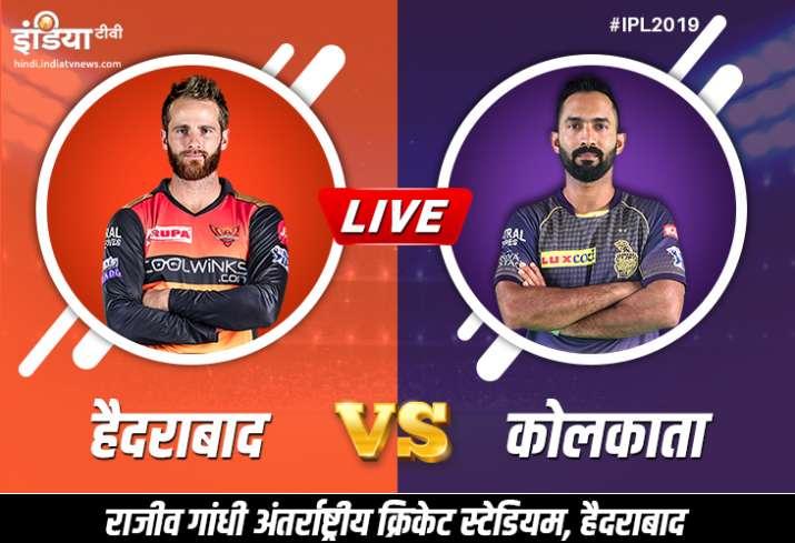 Live Cricket Streaming IPL 2019 SRH vs KKR, live match Sunrisers Hyderabad vs Kolkata Knight Riders - India TV