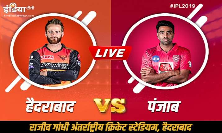 IPL 2019 SRH vs KXIP, Live match SRH vs KXIP, Cricket scorecard- India TV