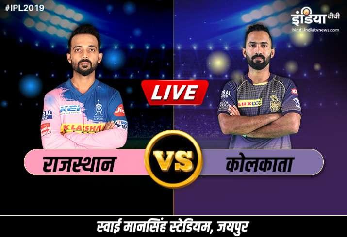 लाइव क्रिकेट स्ट्रीमिंग, राजस्थान रॉयल्स बनाम कोलकाता नाइट राइडर्स, IPL 2019, RR vs KKR 21st Match: - India TV