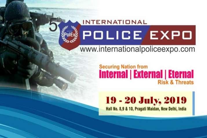 5th International Police Expo 2019 will run pragati maidan from 19 to 20th July 2019 । - India TV Paisa