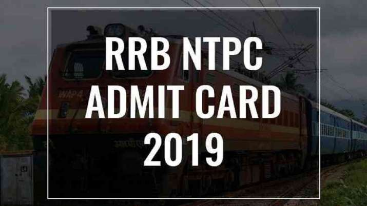 rrb ntpc admit card 2019- India TV