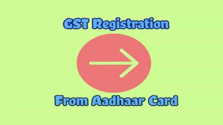 aadhaar link to GST registration- India TV Paisa